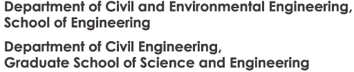 Department of Civil and Environmental Engineering, School of Engineering|Department of Civil Engineering,Graduate School of Science and Engineering